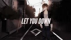 「Nightcore」- Let You Down (NF)