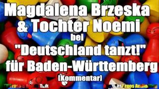 magdalena brzeska tochter noemi bei deutschland tanzt fr baden wrttemberg kommentar