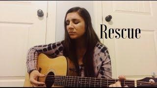 Rescue (Lauren Daigle cover) by Chelsea Nogas