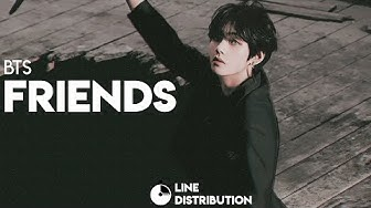 BTS (방탄소년단) – Friends (친구) | Line Distribution
