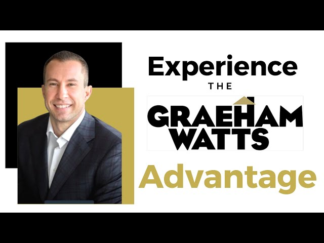Experience the Graeham Watts Advantage!