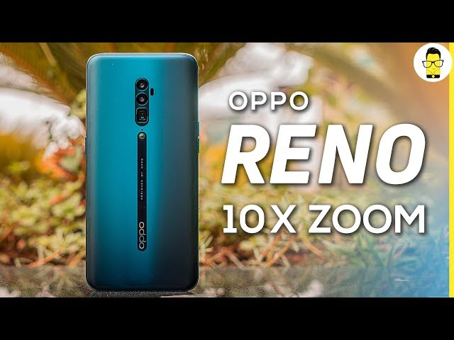 Oppo Reno 10x Zoom review: a OnePlus killer? | Comparison with OnePlus 7 and OnePlus 7 Pro