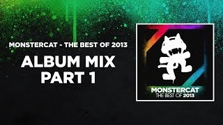 Monstercat - The Best of 2013 Album Mix [Part 1] (1 Hour of Electronic Dance Music)