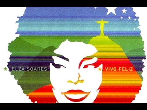 Elza Soares - 2003 - Vivo Feliz (Full Album)