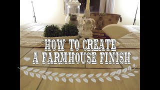 How to create a Rustic Farmhouse Finish