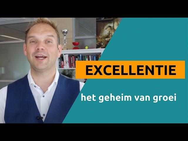 Excellentie: het geheim voor groei