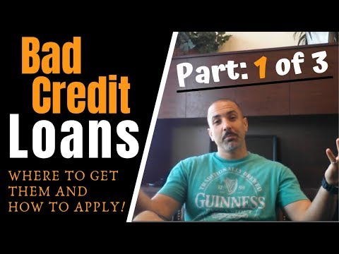 Bad Credit Loans (Part 1 Of 3) : Where To Get & How To Apply