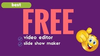 FREE  video editor and slide show maker