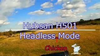 Hubsan H501 - Headless Mode (Chicken)