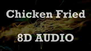 Zac Brown Band - Chicken Fried (8D AUDIO)