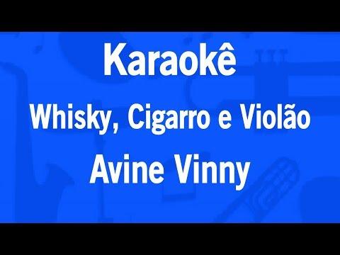 Karaokê Whisky, Cigarro e Violão - Avine Vinny