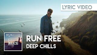 Deep Chills - Run Free (Official Lyric Video) [TikTok Edition]