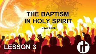 (HS 3) THE BAPTISM IN THE HOLY SPIRIT | DAVID LAMB 2018 | REVIVAL TABERNACLE
