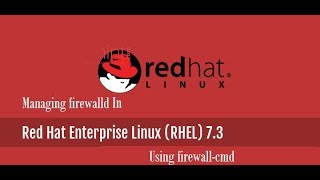 Managing firewalld using firewall-cmd command [RHEL-7.3]