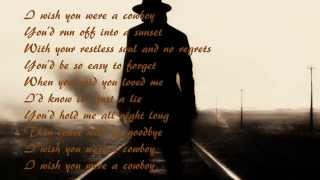 I Wish You Were A Cowboy- Christie Lamb- Lyrics