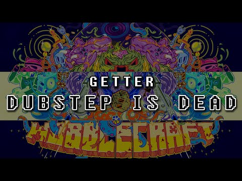 Getter - Dubstep Is Dead