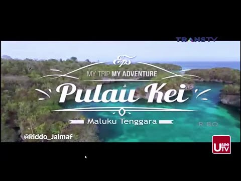My Trip My Adventure Trans TV 5 Desember 2015 - Pulau Kei, Maluku Tenggara Full - Episode 1