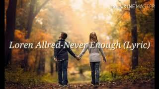 Lagu Loren Allred Yang Enak Didengar-NEVER ENOUGH (Lyric Video)