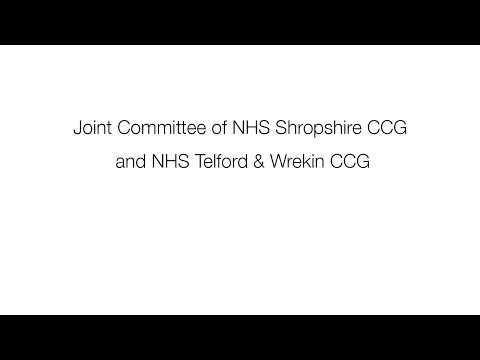 Joint Committee of NHS Shropshire CCG and NHS Telford & Wrekin CCG