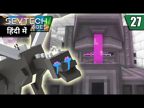 SevTech Ages #27 - Killed Ender Dragon & Wither, Arc Furnace - Minecraft Java | in Hindi