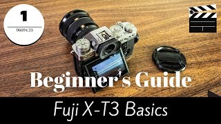 Basic Guide for the Fuji X-T3 Camera for beginners