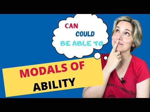 Modals of ability Can, could, be able to