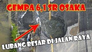 Video BREAKING NEWS : GEMPA OSAKA 6,1 SR SAMPAI BIKIN JALAN LUBANG SEBESAR INI???! download MP3, 3GP, MP4, WEBM, AVI, FLV Juli 2018
