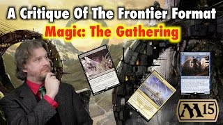 A Critique Of The Frontier Format For Magic: The Gathering