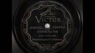 Wayne King & His Orchestra - Goofus (1930)