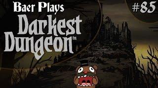 Baer Plays Darkest Dungeon (Pt. 85) - Formless Flesh