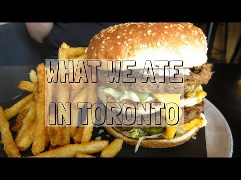 What we ate in Toronto, Ontario