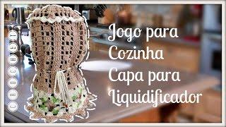 JOGO DE COZINHA – CAPA PARA LIQUIDIFICADOR /DIANE GONÇALVES