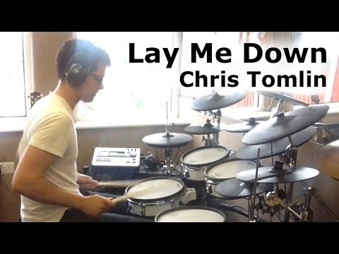 Chris Tomlin - Lay Me Down | Dex Star Drum Cover