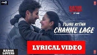 Tujhe Kitna Chahein Aur Lyrical Film Version Kabir Singh Mithoon Jubin Nautiyal