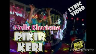 Nella Kharisma - Pikir Keri Video Lirik