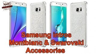 Samsung Intros Montblanc & Swarovski Accessories for Note5 & S6 Edge+