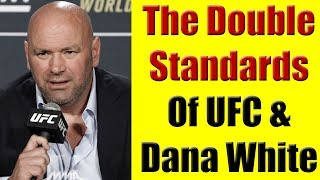 The Double Standards of the UFC & Dana White