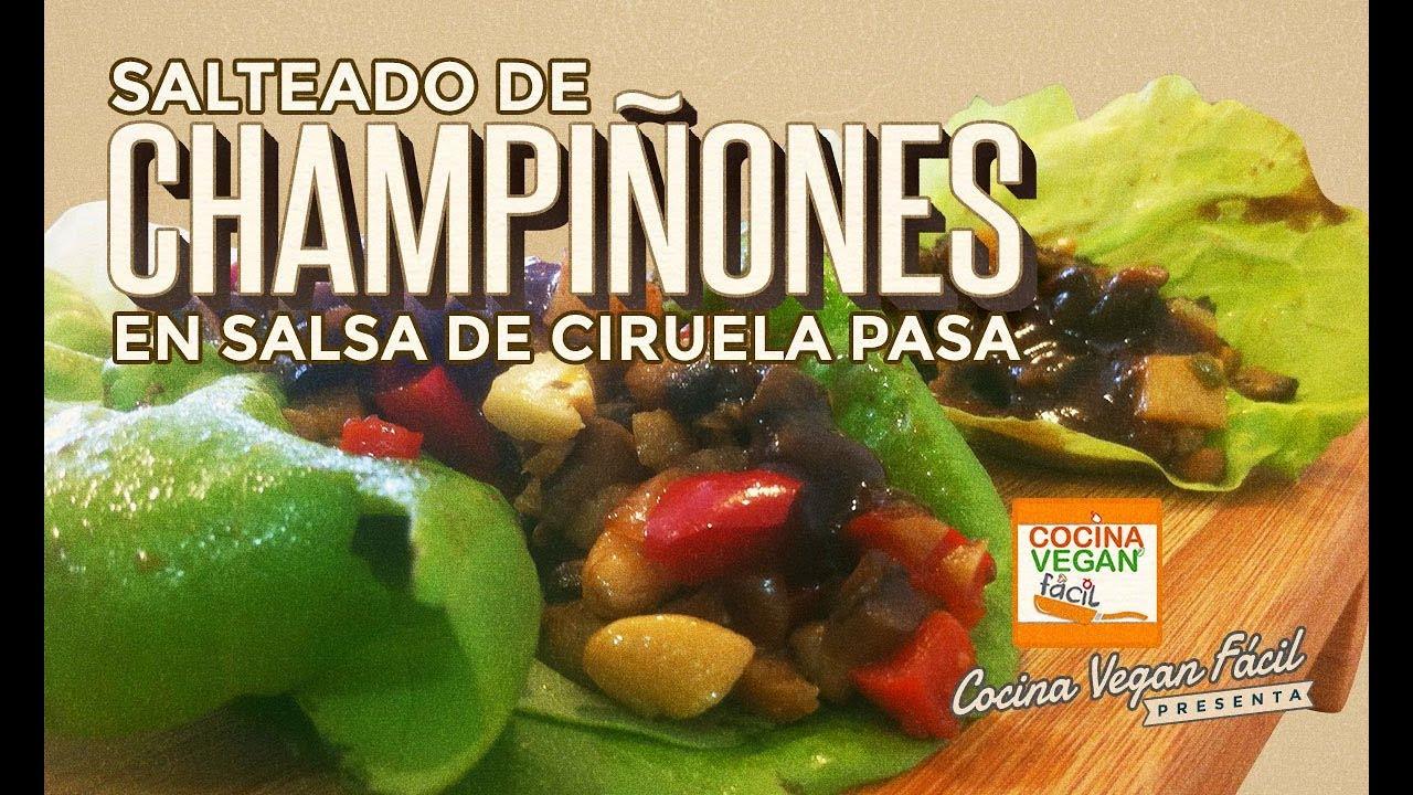 Salteado de championes en salsa de ciruela pasa  Cocina