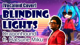 Download lagu [Vocaloid] BLINDING LIGHTS - Dragonhound Ft Hatsune Miku Cover