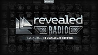 Revealed Radio 070 - The Chainsmokers and Hardwell
