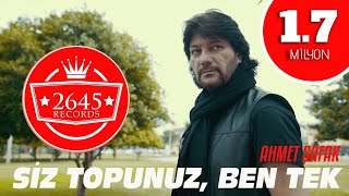 Ahmet Şafak - Siz Topunuz Ben Tek (Official Video)