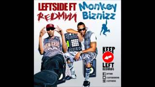 Leftside Ft Redman - Monkey Biznizz [Remix] December 2013