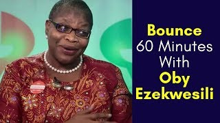 Oby Ezekwesili: Education Will Be The New Oil If I Become President | #Bounce60Minutes (Part 2)