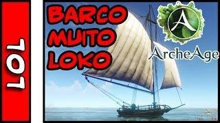 BARCO MUITO LOKO . ArcheAge LOL . Loop Harpoon Boat
