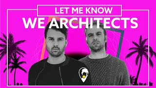 We Architects - Let Me Know (ft. Weldon)