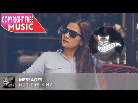 Not The King - Messages [Royalty Free Stock Music] **Drop at 01:55**