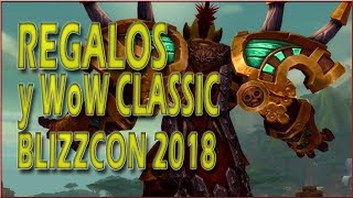 🎁 REGALOS BlizzCon 2018 para WoW y WoW CLASSIC