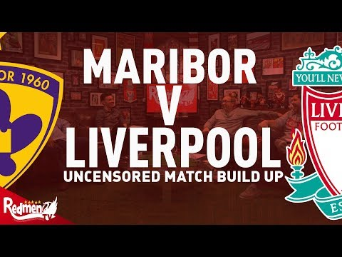 Maribor v Liverpool | Uncensored Match Build Up