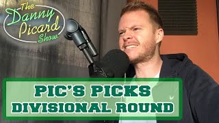 PIC'S PICKS for NFL Divisional Round - The Danny Picard Show
