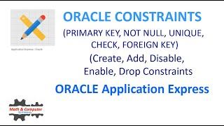SQL TUTORIAL - ORACLE SQL  CONSTRAINTS ( PRIMARY KEY,  FOREIGN KEY, UNIQUE, CHECK, NOT NULL)